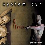 System Syn - Premeditated