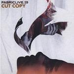 Various Artists - Fabriclive29 : Cut Copy