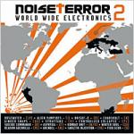 Various Artists - Noise Terror Vol. 2 : World Wide Electronics