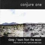 Conjure One - Sleep / Tears From The Moon