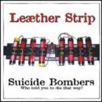 Leaether Strip - Suicide Bombers