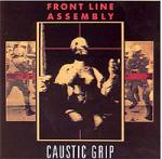 Front Line Assembly - Caustic Grip (Reissue) (CD)