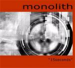 Monolith - 15 Seconds (CD)