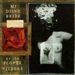 My Dying Bride - As The Flower Withers re-release