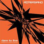 Rotersand - Dare To Live (Perspectives on Welcome To Goodbye) (MCD)