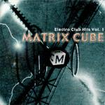 Various Artists - Matrix Cube Electro Club Hits 1