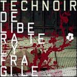 Technoir - Deliberately Fragile