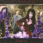 Nosferatu - Somebody Put Something In My Drink