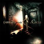 Absurd Minds - The Cycle (MCD)