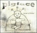 Pigface - The Best Of Pigface: Preaching To The Perverted