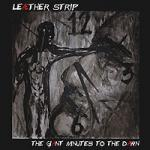 Leaether Strip - The Giant Minutes To The Dawn