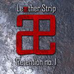Leaether Strip - Retention No. 1 (The Pleasure of Penetration + The Pleasure of Reproduction) (Initially released back in 199)