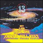 My Life With The Thrill Kill Kult - 13 Above The Night (CD)