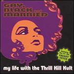 My Life With The Thrill Kill Kult - Gay, Black and Married