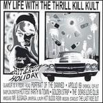 My Life With The Thrill Kill Kult - Hit and Run Holiday
