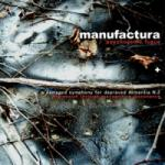 Manufactura - Psychogenic Fugue + A Damaged Symphony for Depraved Dementia N.2