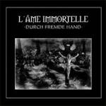 L'Âme Immortelle - Durch Fremde Hand