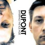 Dupont - Entering the Ice Age (CD)