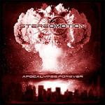 Stereomotion - Apocalypse Forever