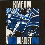 KMFDM - A Drug Against War (MCD)