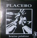 Placebo - Bruise Pristine / Soup