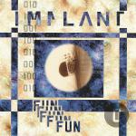 Implant - Fun (EP Limited Edition)