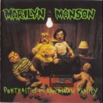 Marilyn Manson - Portrait Of an American Family  (CD)