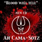 Ah Cama-Sotz - Blood Will Tell
