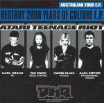Atari Teenage Riot - Destroy 2000 Years Of Culture  - Australian Tour