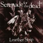 Leaether Strip - Serenade For The Dead