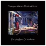 Nosferatu - Vampyres, Witches, Devils & Ghouls..... The Very Best Of