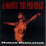 X Marks The Pedwalk - Human Desolation (CD)