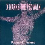 X Marks The Pedwalk - Paranoid Illusions