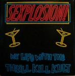 My Life With The Thrill Kill Kult - Sexplosion! (MCD)