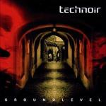 Technoir - Groundlevel