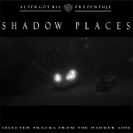 Various Artists - Shadow Places: Selected Tracks From The Darker Side (CD)