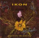 Ikon - Flowers for the Gathering