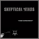 Skeptical Minds - First Experiment