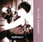 In The Nursery - Asphalt