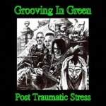 Grooving In Green - Post Traumatic Stress (CD)