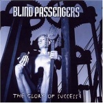 Blind Passengers - The Glory Of Success