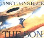 Pink Turns Blue - The Son  (CDS)