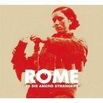 Rome - To Die Among Strangers