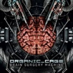 Organic Cage - Brain Surgery Machine