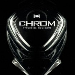 Chrom - Synthetic Movement
