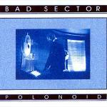 Bad Sector - Polonoid  (CD Ltd.)