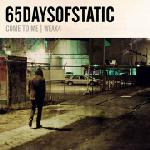 65daysofstatic - Come To Me / Weak4
