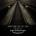 Zeromancer - Something for the Pain (Best of)