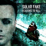 Solar Fake - Reasons to Kill (CD Digipak)
