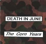 Death In June - The Corn Years (Remastered)